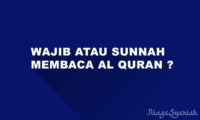 Wajib atau sunnah membaca Al Quran