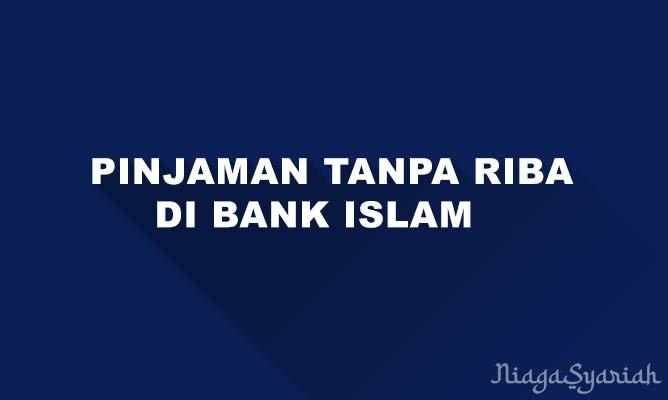Pinjaman tanpa riba di bank islam